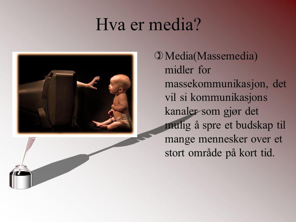 Hva er media? )Media(Massemedia) midler for massekommunikasjon, det vil si kommunikasjons kanaler som gjør det mulig å spre et budskap til mange menne