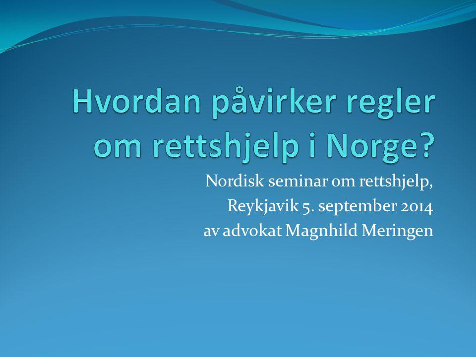 Nordisk seminar om rettshjelp, Reykjavik 5. september 2014 av advokat Magnhild Meringen