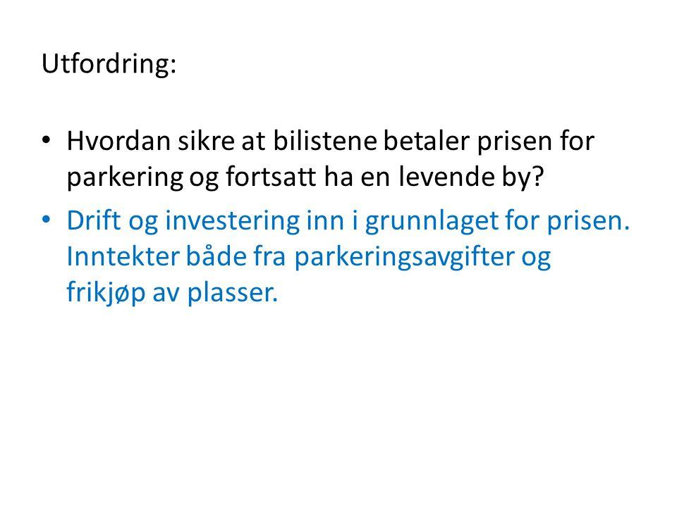 Utfordring: Hvordan sikre at bilistene betaler prisen for parkering og fortsatt ha en levende by.
