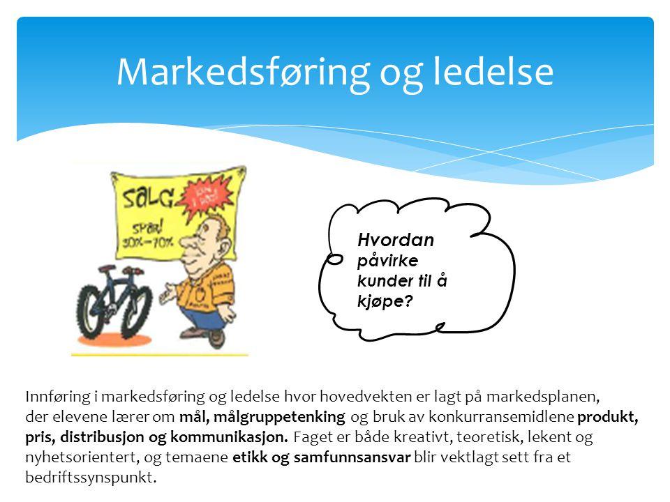 Markedsføring og ledelse Hvordan påvirke kunder til å kjøpe? Innføring i markedsføring og ledelse hvor hovedvekten er lagt på markedsplanen, der eleve