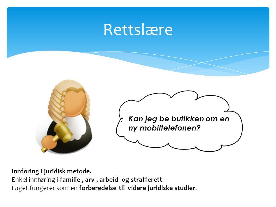 Rettslære Kan jeg be butikken om en ny mobiltelefonen? Innføring i juridisk metode. Enkel innføring i familie-, arv-, arbeid- og strafferett. Faget fu