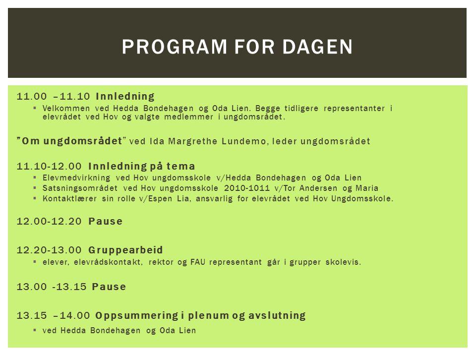 11.00 –11.10 Innledning  Velkommen ved Hedda Bondehagen og Oda Lien.