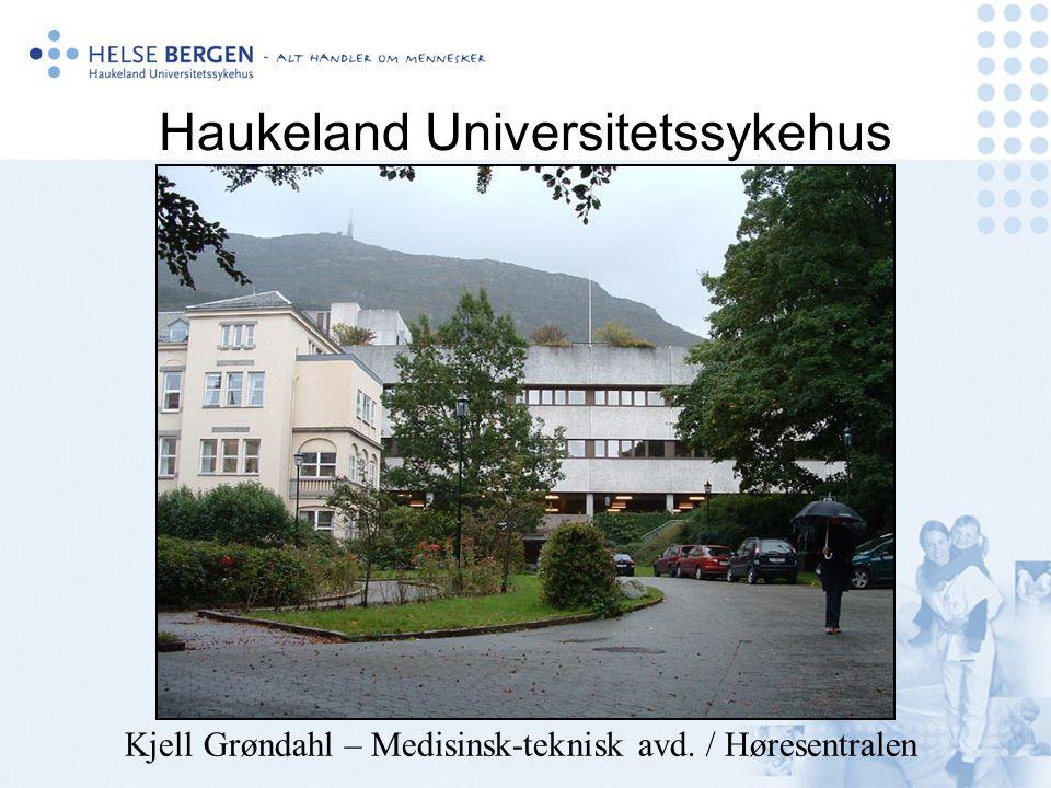 Haukeland Universitetssykehus Kjell Grøndahl – Medisinsk-teknisk avd. / Høresentralen