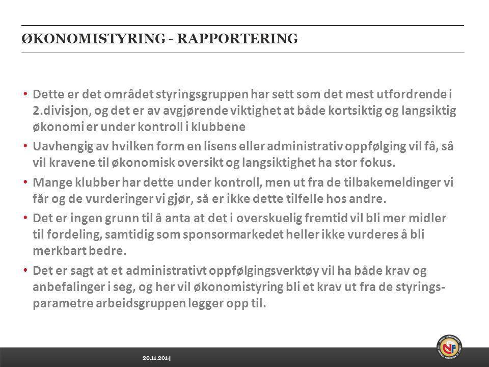 20.11.2014 ØKONOMISTYRING - RAPPORTERING Dette er det området styringsgruppen har sett som det mest utfordrende i 2.divisjon, og det er av avgjørende