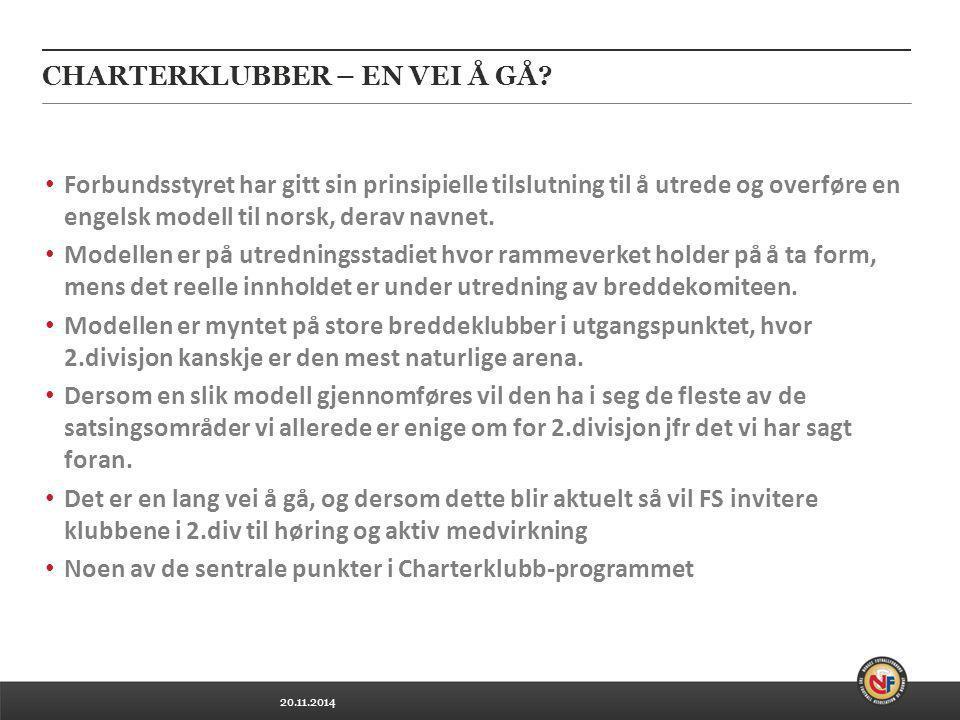 20.11.2014 CHARTERKLUBBER – EN VEI Å GÅ? Forbundsstyret har gitt sin prinsipielle tilslutning til å utrede og overføre en engelsk modell til norsk, de