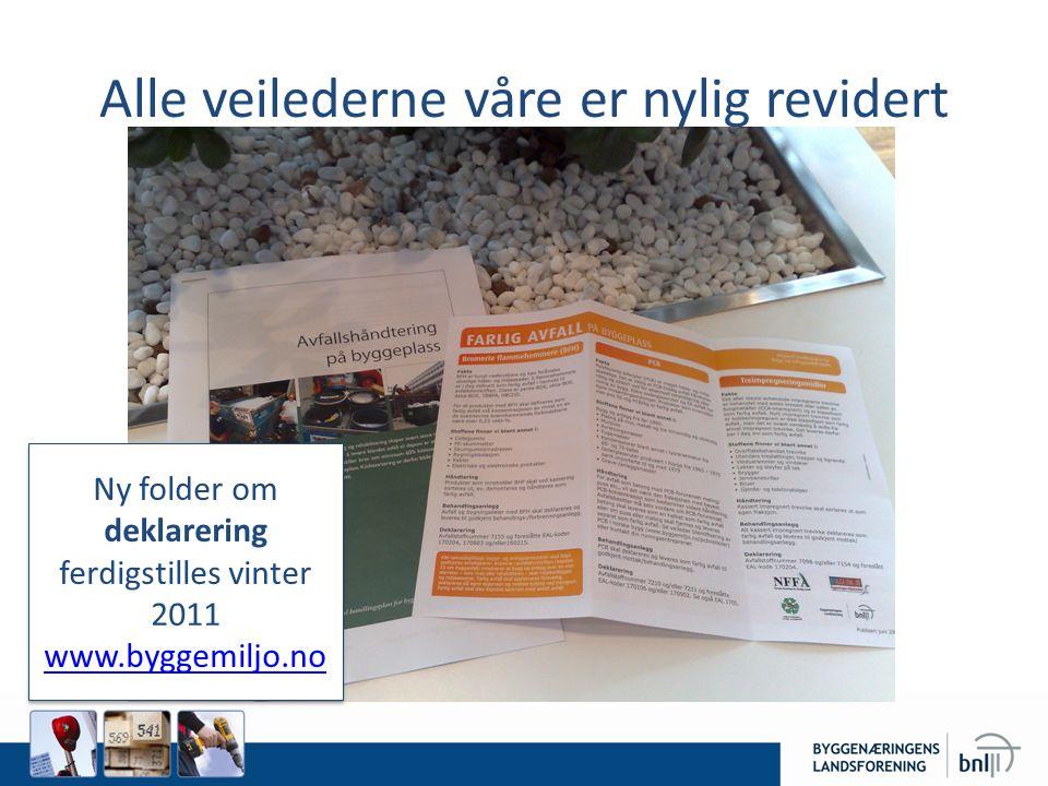Alle veilederne våre er nylig revidert Ny folder om deklarering ferdigstilles vinter 2011 www.byggemiljo.no Ny folder om deklarering ferdigstilles vinter 2011 www.byggemiljo.no