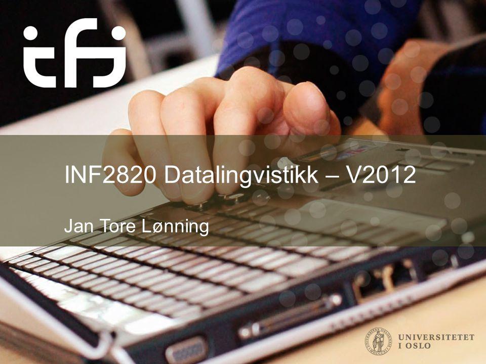 INF2820 Datalingvistikk – V2012 Jan Tore Lønning