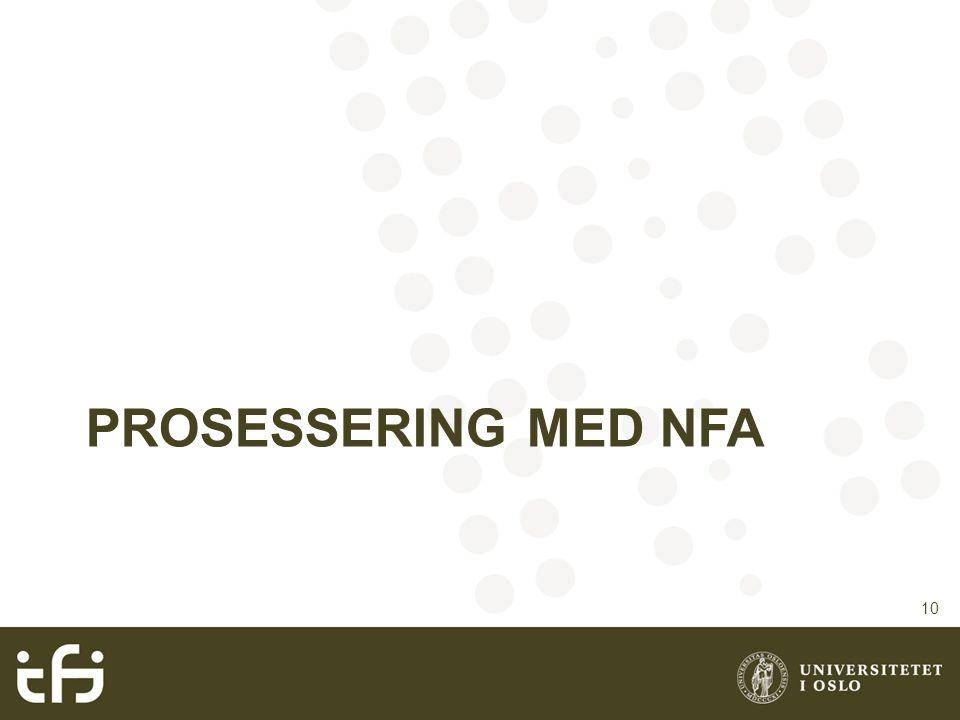 PROSESSERING MED NFA 10