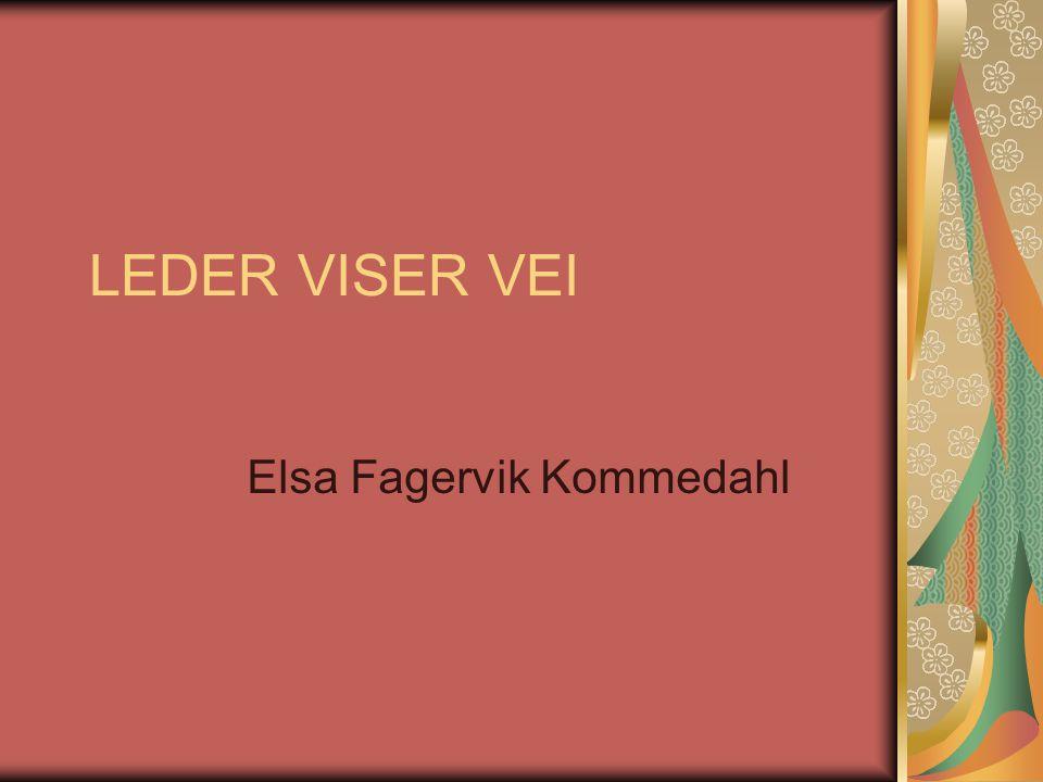 LEDER VISER VEI Elsa Fagervik Kommedahl
