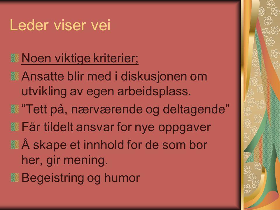 Leder viser vei Mørkved sykehjem ; Verdens beste arbeidsplass Roses som forbilledlig Arbeidsmiljøkarleggingus.i 2011