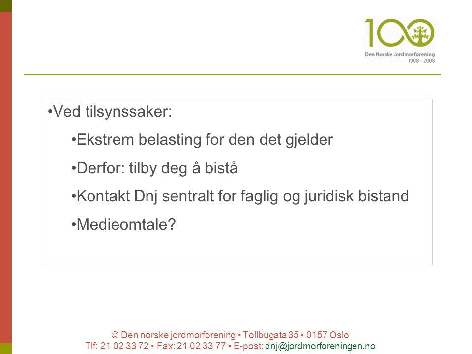 © Den norske jordmorforening Tollbugata 35 0157 Oslo Tlf: 21 02 33 72 Fax: 21 02 33 77 E-post: dnj@jordmorforeningen.no Ved tilsynssaker: Ekstrem bela