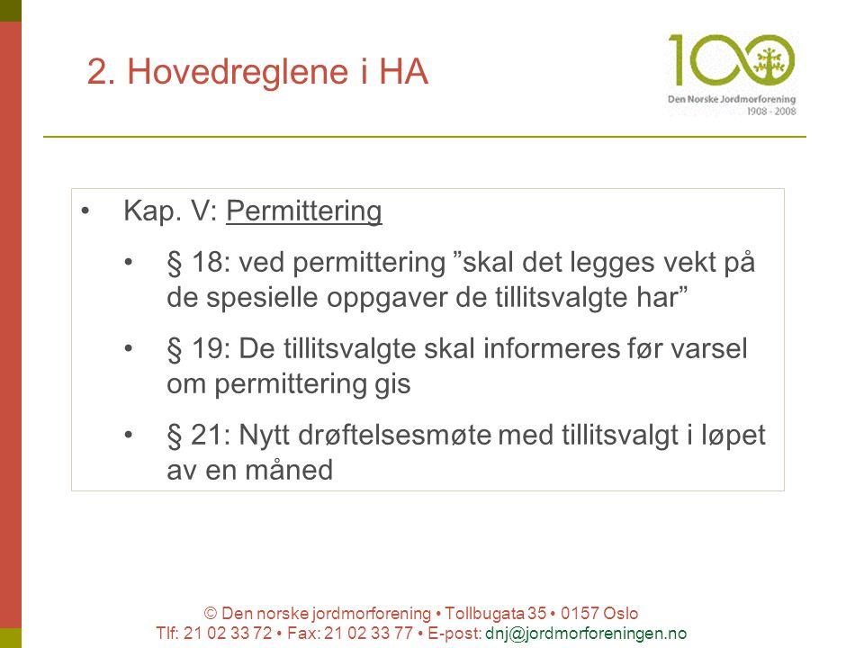 © Den norske jordmorforening Tollbugata 35 0157 Oslo Tlf: 21 02 33 72 Fax: 21 02 33 77 E-post: dnj@jordmorforeningen.no 2. Hovedreglene i HA Kap. V: P