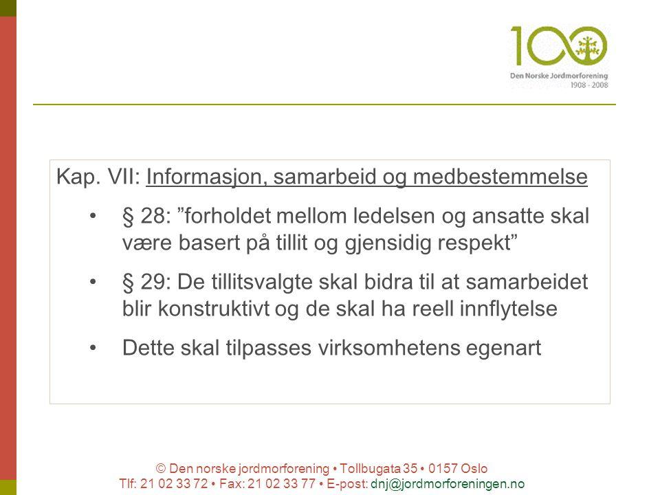 © Den norske jordmorforening Tollbugata 35 0157 Oslo Tlf: 21 02 33 72 Fax: 21 02 33 77 E-post: dnj@jordmorforeningen.no Kap. VII: Informasjon, samarbe