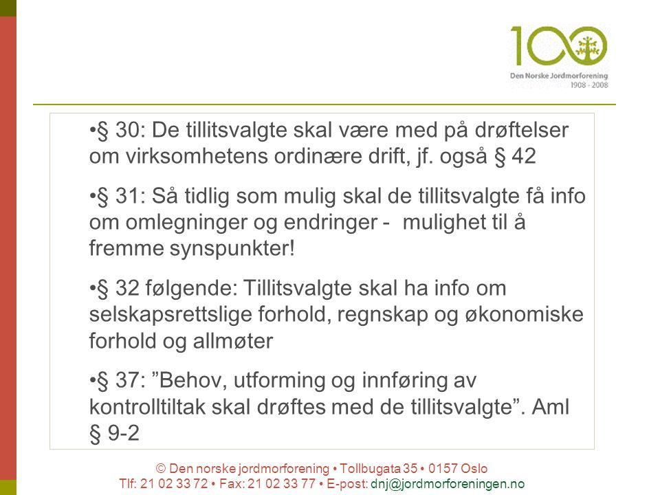 © Den norske jordmorforening Tollbugata 35 0157 Oslo Tlf: 21 02 33 72 Fax: 21 02 33 77 E-post: dnj@jordmorforeningen.no § 30: De tillitsvalgte skal væ
