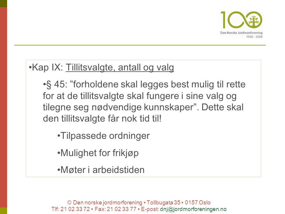 © Den norske jordmorforening Tollbugata 35 0157 Oslo Tlf: 21 02 33 72 Fax: 21 02 33 77 E-post: dnj@jordmorforeningen.no Kap IX: Tillitsvalgte, antall
