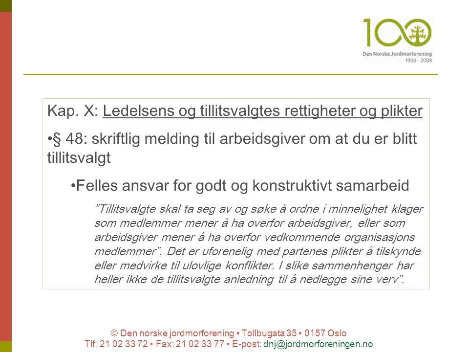© Den norske jordmorforening Tollbugata 35 0157 Oslo Tlf: 21 02 33 72 Fax: 21 02 33 77 E-post: dnj@jordmorforeningen.no Kap. X: Ledelsens og tillitsva