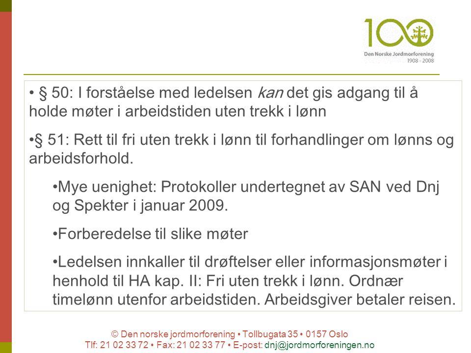 © Den norske jordmorforening Tollbugata 35 0157 Oslo Tlf: 21 02 33 72 Fax: 21 02 33 77 E-post: dnj@jordmorforeningen.no § 50: I forståelse med ledelse