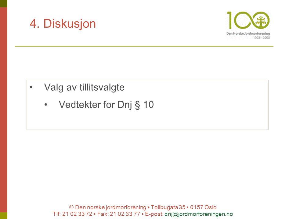 © Den norske jordmorforening Tollbugata 35 0157 Oslo Tlf: 21 02 33 72 Fax: 21 02 33 77 E-post: dnj@jordmorforeningen.no 4. Diskusjon Valg av tillitsva