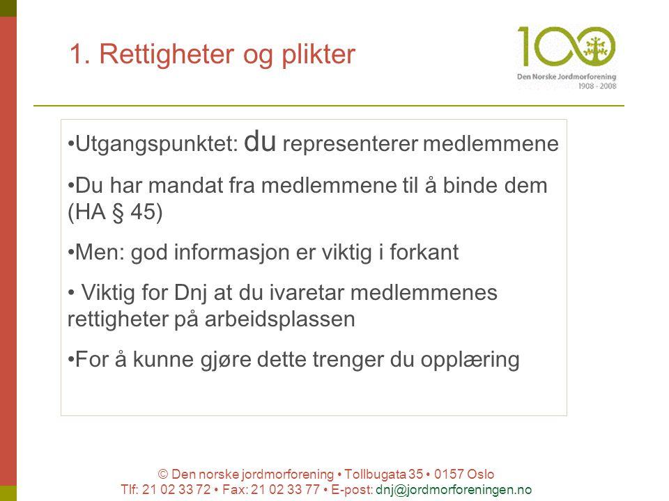 © Den norske jordmorforening Tollbugata 35 0157 Oslo Tlf: 21 02 33 72 Fax: 21 02 33 77 E-post: dnj@jordmorforeningen.no 1. Rettigheter og plikter Utga