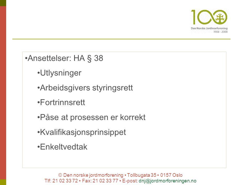 © Den norske jordmorforening Tollbugata 35 0157 Oslo Tlf: 21 02 33 72 Fax: 21 02 33 77 E-post: dnj@jordmorforeningen.no Ansettelser: HA § 38 Utlysning