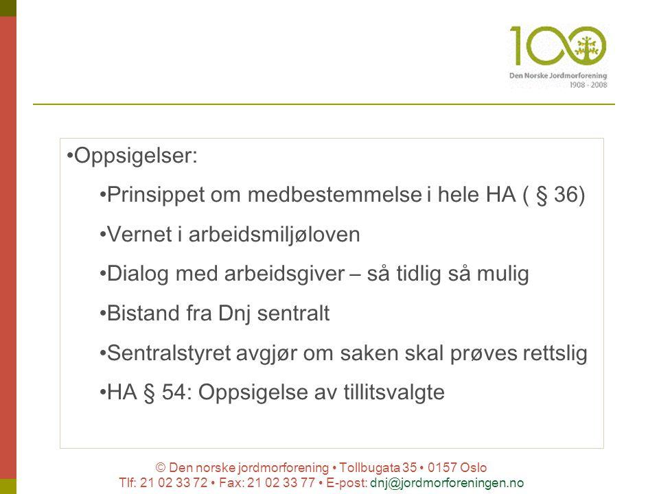 © Den norske jordmorforening Tollbugata 35 0157 Oslo Tlf: 21 02 33 72 Fax: 21 02 33 77 E-post: dnj@jordmorforeningen.no Oppsigelser: Prinsippet om med