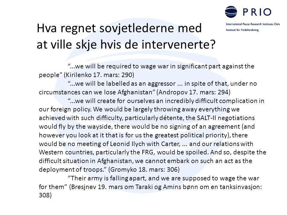 "Hva regnet sovjetlederne med at ville skje hvis de intervenerte? ""...we will be required to wage war in significant part against the people"" (Kirilenk"