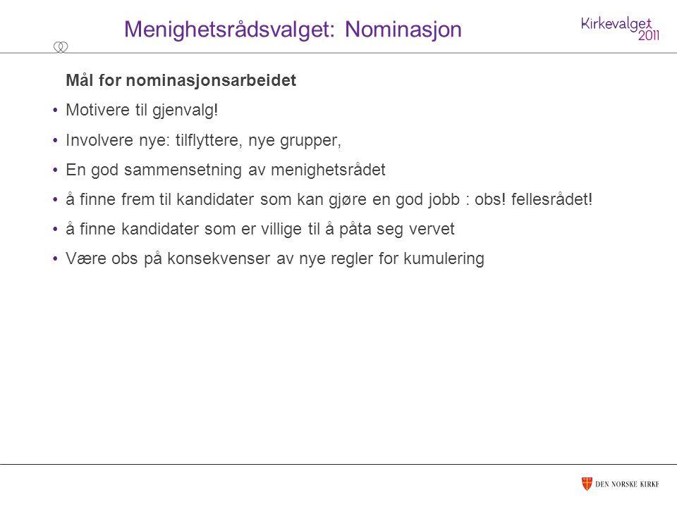 Menighetsrådsvalget: Nominasjon Mål for nominasjonsarbeidet Motivere til gjenvalg.