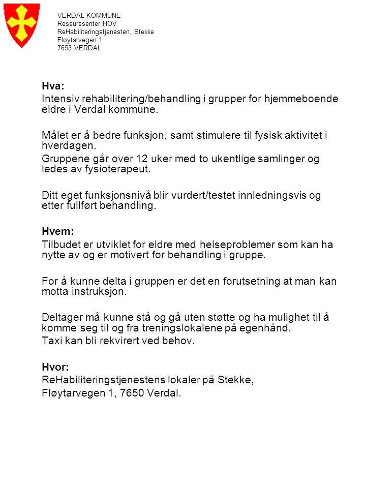 Hva: Intensiv rehabilitering/behandling i grupper for hjemmeboende eldre i Verdal kommune.