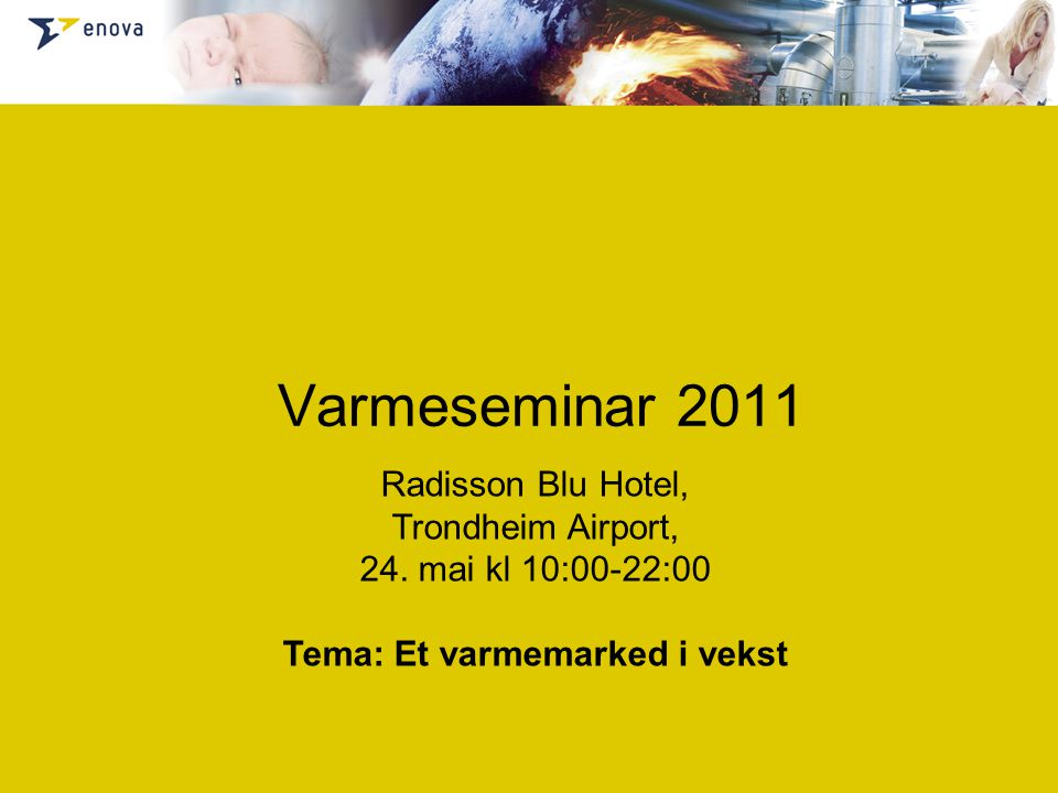 Varmeseminar 2011 Radisson Blu Hotel, Trondheim Airport, 24.