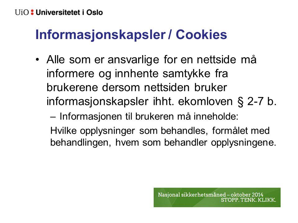 Informasjonskapsler / Cookies Alle som er ansvarlige for en nettside må informere og innhente samtykke fra brukerene dersom nettsiden bruker informasjonskapsler ihht.