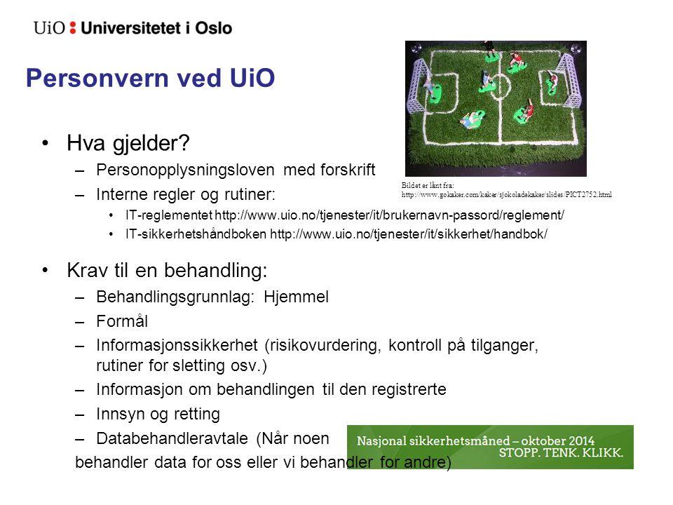 Personvern ved UiO Hva gjelder? –Personopplysningsloven med forskrift –Interne regler og rutiner: IT-reglementet http://www.uio.no/tjenester/it/bruker