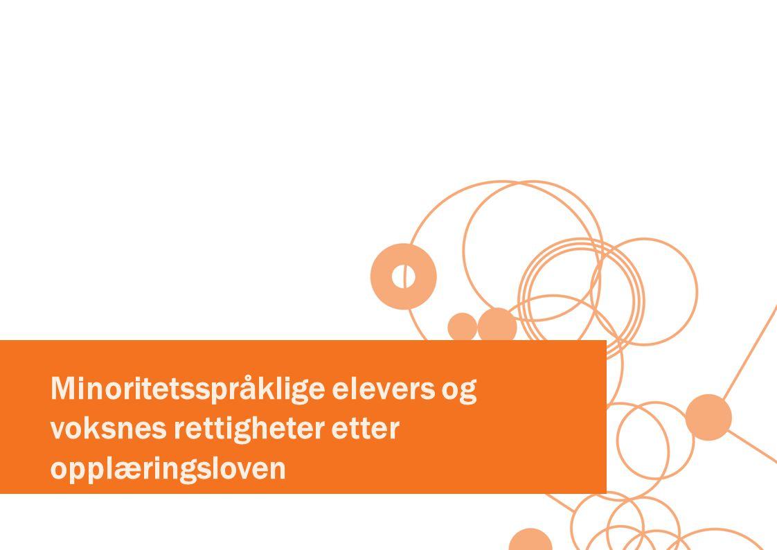 Faget norsk i grunnskoleopplæring for voksne Særskilt norskopplæring kan gis etter læreplan i grunnleggende norsk for språklige minoriteter eller ordinær læreplan i norsk.
