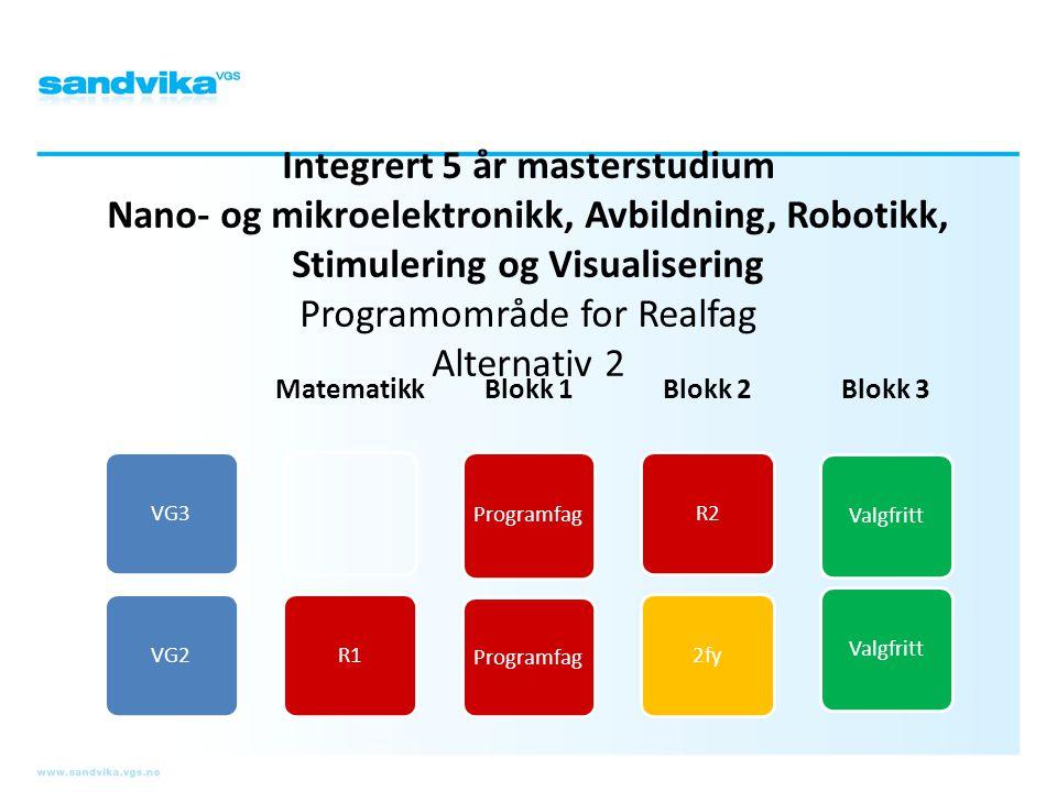 Integrert 5 år masterstudium Nano- og mikroelektronikk, Avbildning, Robotikk, Stimulering og Visualisering Programområde for Realfag Alternativ 2 VG3V