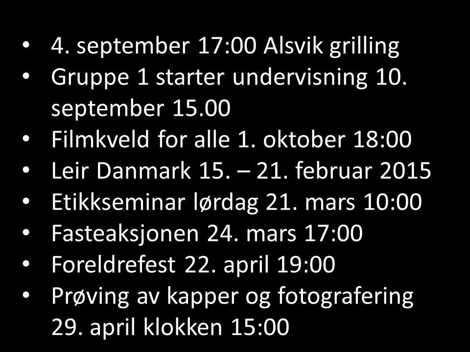 4.september 17:00 Alsvik grilling Gruppe 1 starter undervisning 10.