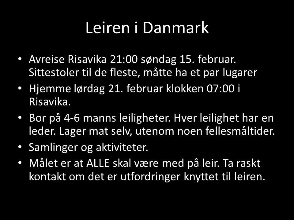 Leiren i Danmark Avreise Risavika 21:00 søndag 15.