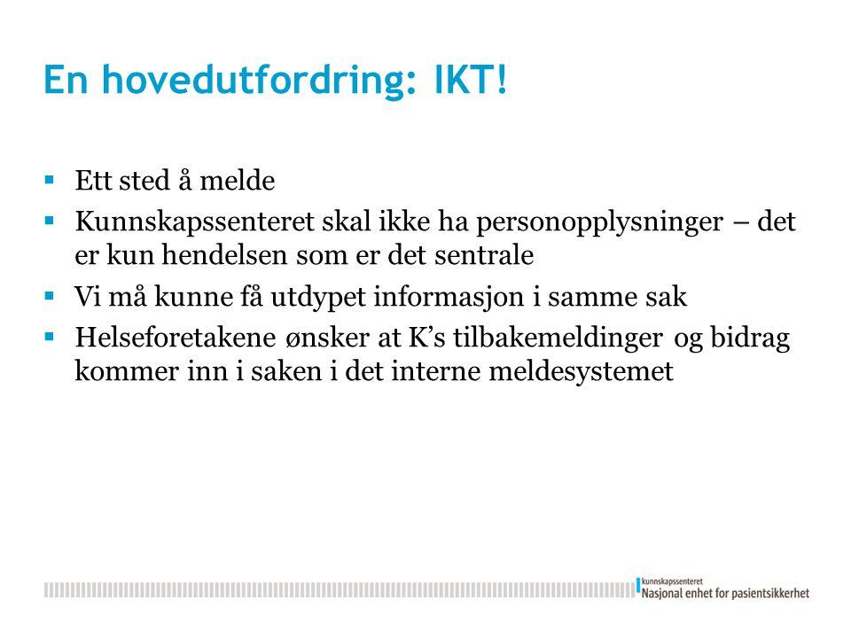 En hovedutfordring: IKT.
