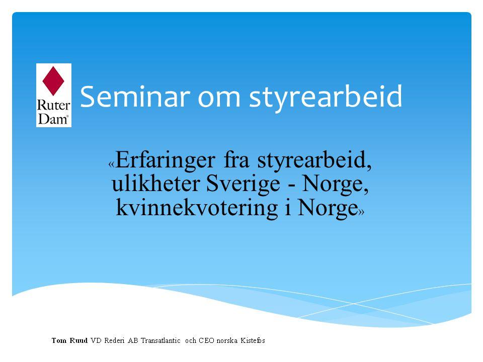 Seminar om styrearbeid « Erfaringer fra styrearbeid, ulikheter Sverige - Norge, kvinnekvotering i Norge » 1