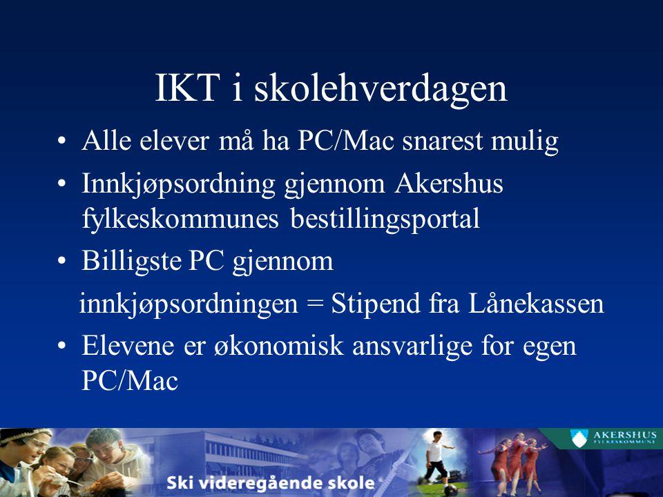 IKT i skolehverdagen Alle elever må ha PC/Mac snarest mulig Innkjøpsordning gjennom Akershus fylkeskommunes bestillingsportal Billigste PC gjennom inn