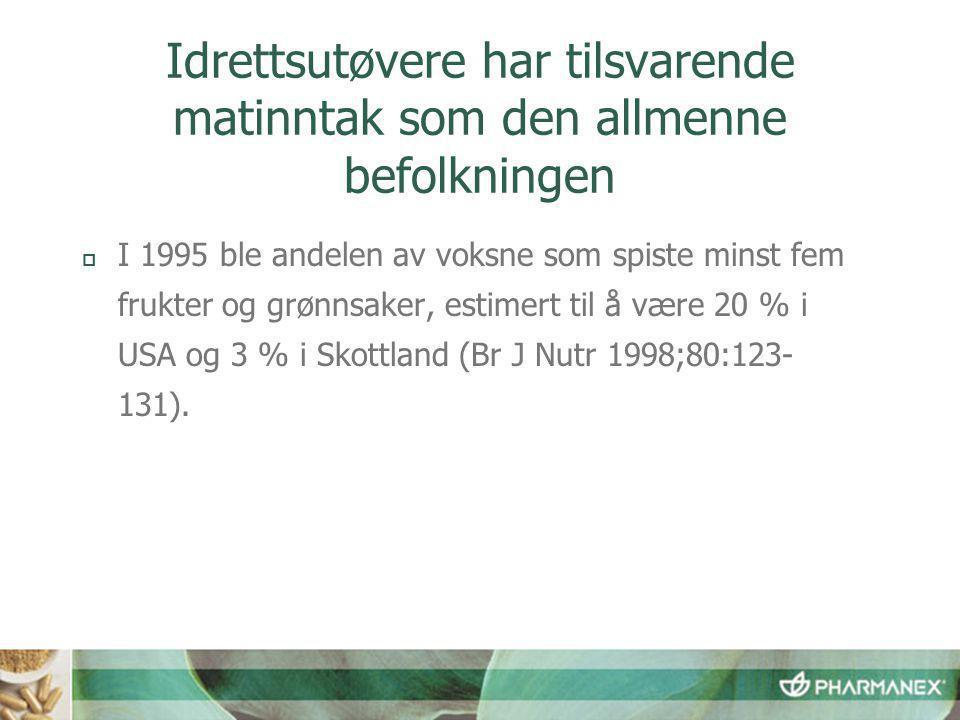 Idrettsutøvere har tilsvarende matinntak som den allmenne befolkningen  I 1995 ble andelen av voksne som spiste minst fem frukter og grønnsaker, estimert til å være 20 % i USA og 3 % i Skottland (Br J Nutr 1998;80:123- 131).