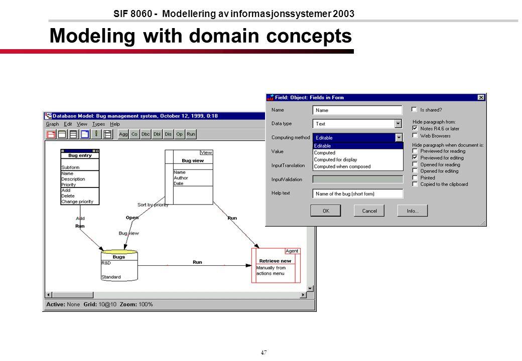47 SIF 8060 - Modellering av informasjonssystemer 2003 Modeling with domain concepts