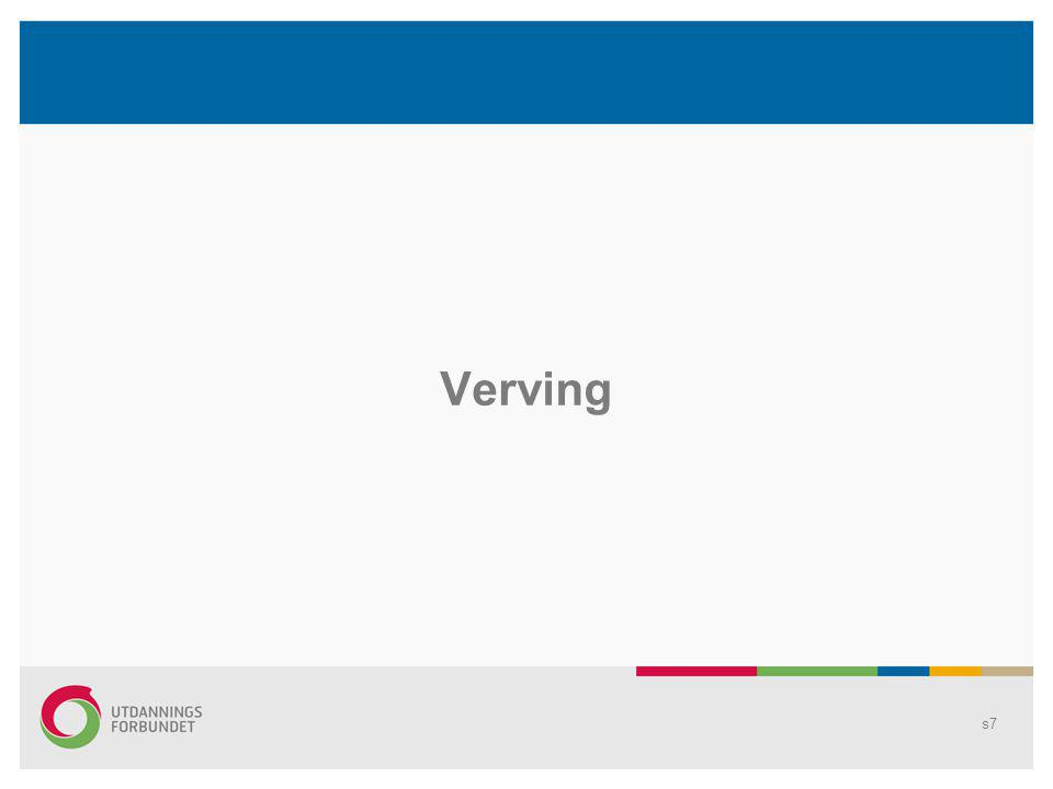 Verving Hvorfor verving –Organisasjonsgraden stabil, men foruroligende utvikling i andre nordiske land –Fortsatt kamp om rettigheter –Antall yrkesaktive medlemmer ned –Utvidet vervebegrep – også beholdeproblematikk Satsingsområde i UDF –Egen verveseksjon sentralt –Egen vervegruppe lokalt (fra 2010) s8