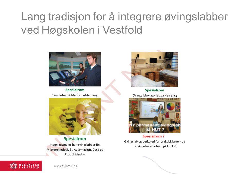 Mattias Øhra 2011 Lang tradisjon for å integrere øvingslabber ved Høgskolen i Vestfold