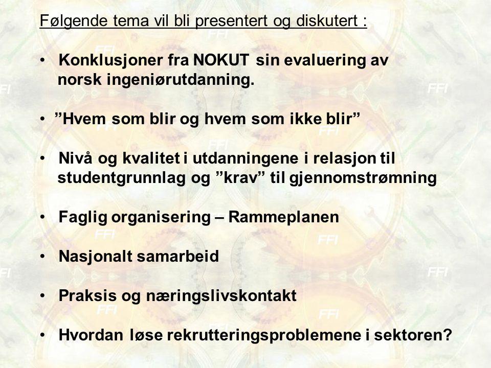 """Følgende tema vil bli presentert og diskutert : Konklusjoner fra NOKUT sin evaluering av norsk ingeniørutdanning. """"Hvem som blir og hvem som ikke blir"""