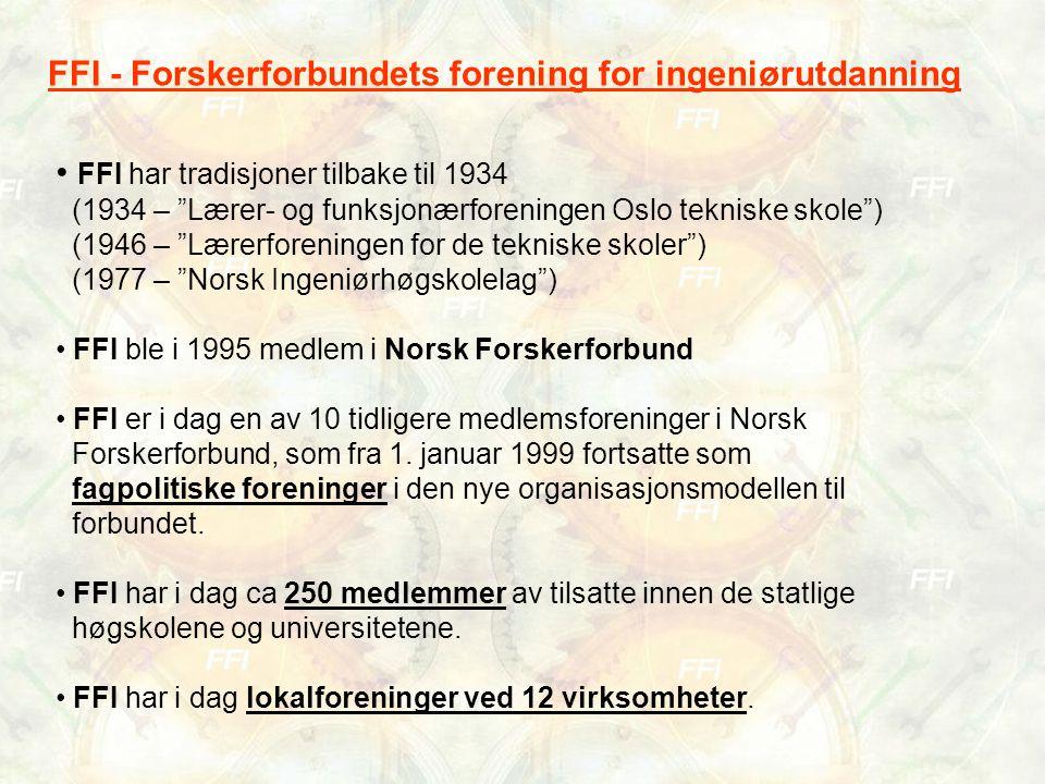 """FFI har tradisjoner tilbake til 1934 (1934 – """"Lærer- og funksjonærforeningen Oslo tekniske skole"""") (1946 – """"Lærerforeningen for de tekniske skoler"""") ("""