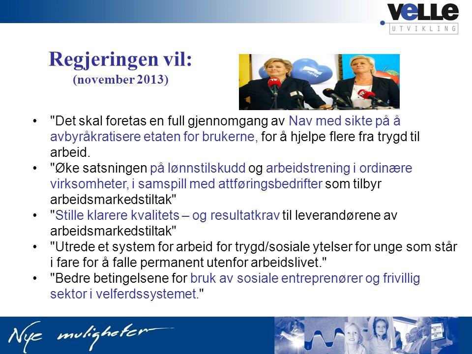 Regjeringen vil: (november 2013) Det skal foretas en full gjennomgang av Nav med sikte på å avbyråkratisere etaten for brukerne, for å hjelpe flere fra trygd til arbeid.
