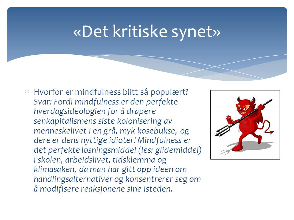 Fra «alt er lidelse» til «alt er stress»  I want to make a connection between the words stress in English and our general concept of it in this society, and the Buddhist concept of dukkha [lidelse] (Kabat-Zinn som sitert i Gordon, 2009, s.