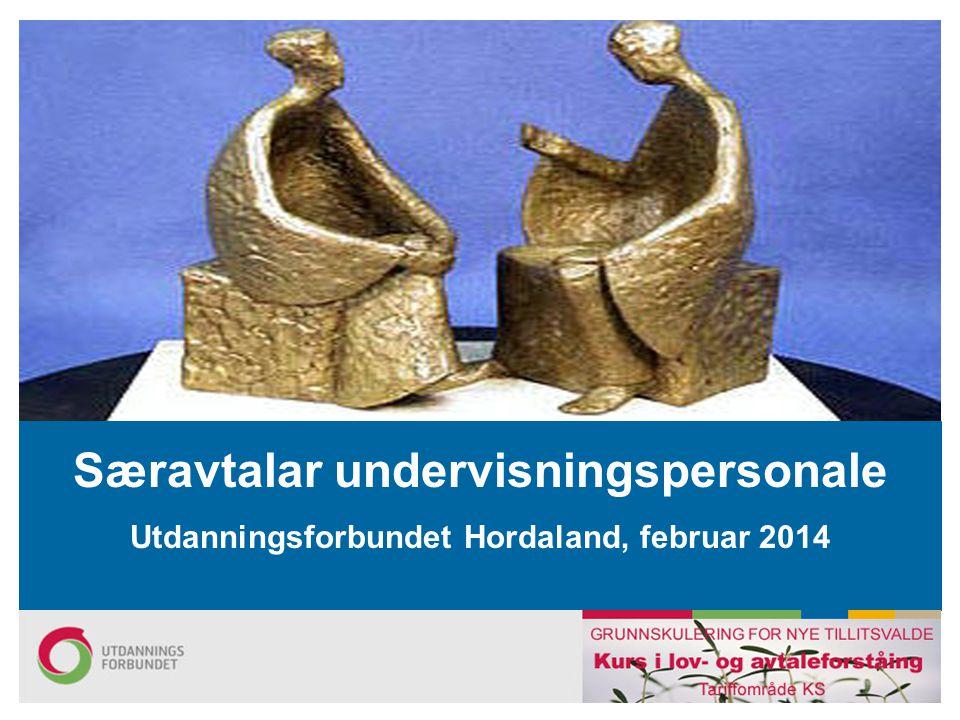 Særavtalar undervisningspersonale Utdanningsforbundet Hordaland, februar 2014