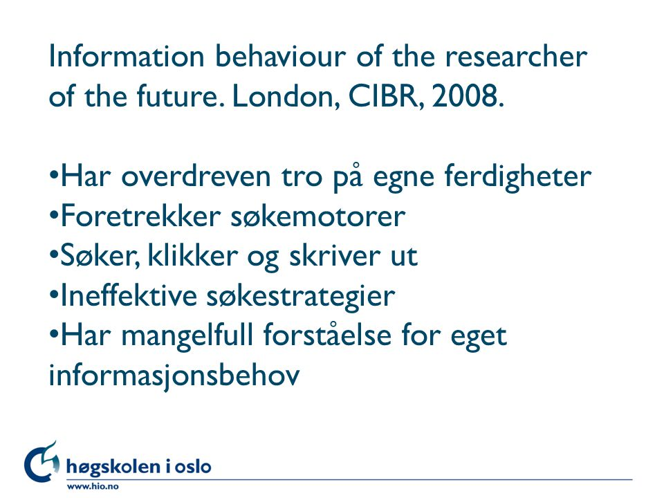 Information behaviour of the researcher of the future.