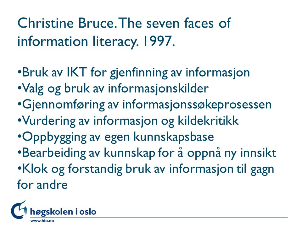 Christine Bruce. The seven faces of information literacy.