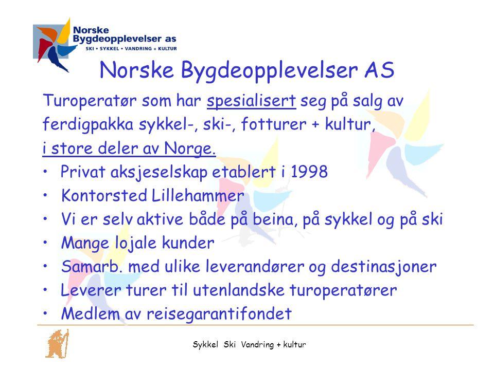 Sykkel Ski Vandring + kultur Norske Bygdeopplevelser AS Turoperatør som har spesialisert seg på salg av ferdigpakka sykkel-, ski-, fotturer + kultur, i store deler av Norge.
